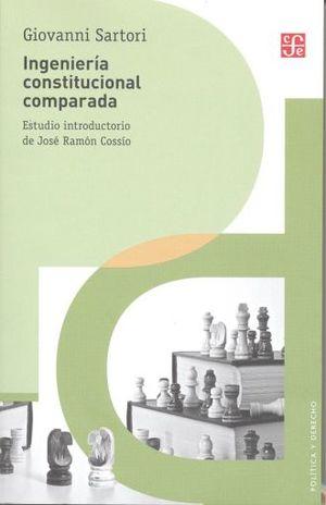 INGENIERIA CONSTITUCIONAL COMPARADA. UNA INVESTIGACION DE ESTRUCTURAS INCENTIVOS Y RESULTADOS / 4 ED.