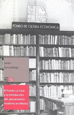 FONDO LA CASA LA INTRODUCCION DEL PENSAMIENTO MODERNO EN MEXICO, EL