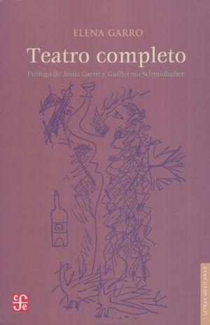TEATRO COMPLETO / ELENA GARRO