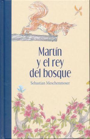 MARTIN Y EL REY DEL BOSQUE / PD.