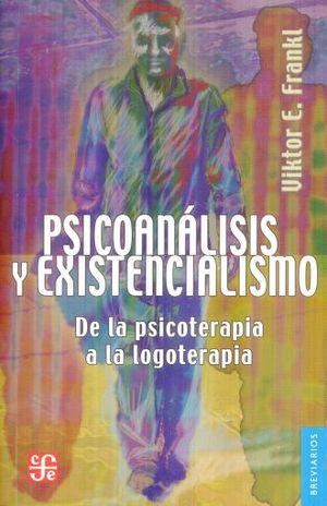 PSICOANALISIS Y EXISTENCIALISMO. DE LA PSICOTERAPIA A LA LOGOTERAPIA / 3 ED.