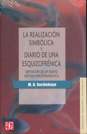 REALIZACION SIMBOLICA Y DIARIO DE UNA ESQUIZOFRENICA, LA. EXPOSICION DE UN NUEVO METODO PSICOTERAPEUTICO