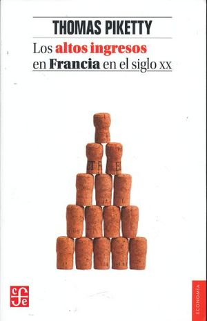 ALTOS INGRESOS EN FRANCIA EN EL SIGLO XX, LOS. DESIGUALDADES Y REDISTRIBUCIONES 1901 - 1998