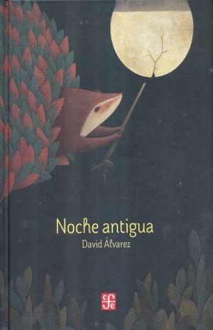 NOCHE ANTIGUA / PD.