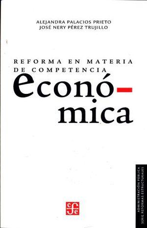 REFORMA EN MATERIA DE COMPETENCIA ECONOMICA