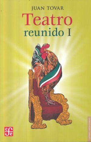 TEATRO REUNIDO I / JUAN TOVAR