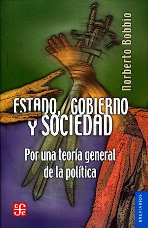 ESTADO GOBIERNO Y SOCIEDAD. POR UNA TEORIA GENERAL DE LA POLITICA / 2 ED.