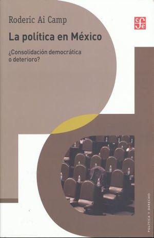 POLITICA EN MEXICO, LA. CONSOLIDACION DEMOCRATICA O DETERIORO