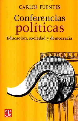 CONFERENCIAS POLITICAS. EDUCACION SOCIEDAD Y DEMOCRACIA