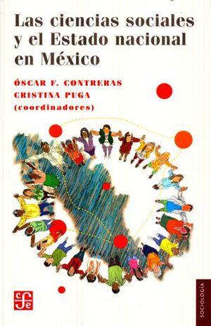 CIENCIAS SOCIALES Y EL ESTADO NACIONAL EN MEXICO, LAS