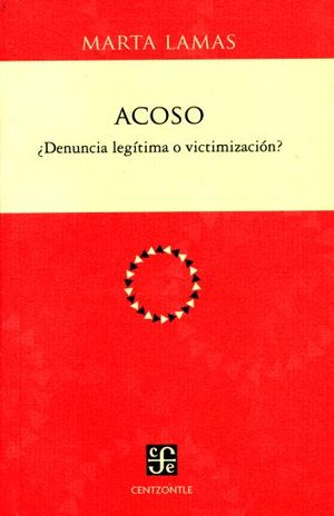 ACOSO. DENUNCIA LEGITIMA O VICTIMIZACION