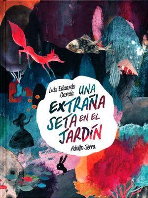 UNA EXTRAÑA SETA EN EL JARDIN / PD.