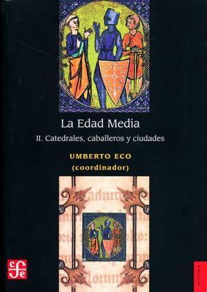 EDAD MEDIA 2, LA. CATEDRALES CABALLEROS Y CIUDADES