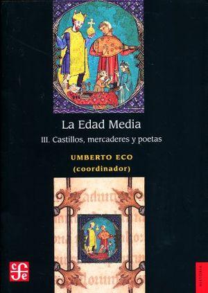 EDAD MEDIA 3, LA. CASTILLOS MERCADERES Y POETAS