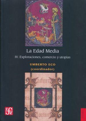 EDAD MEDIA, LA. IV EXPLORACIONES COMERCIO Y UTOPIAS, LA