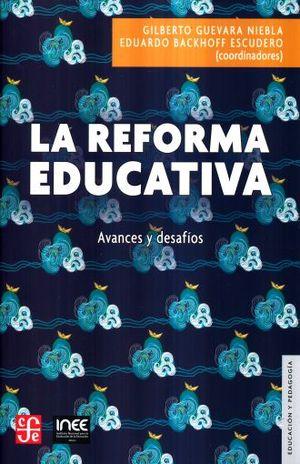 REFORMA EDUCATIVA, LA. AVANCES Y DESAFIOS