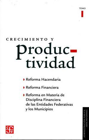 CRECIMIENTO Y PRODUCTIVIDAD / TOMO 1