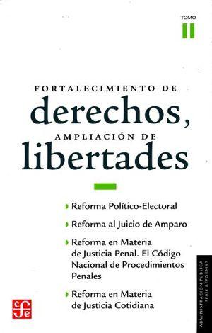 FORTALECIMIENTO DE DERECHOS AMPLIACION DE LIBERTADES / TOMO 2