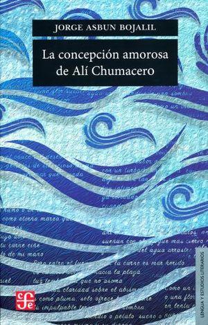 CONCEPCION AMOROSA DE ALI CHUMACERO, LA