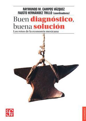 BUEN DIAGNOSTICO BUENA SOLUCION. LOS RETOS DE LA ECONOMIA MEXICANA