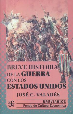 BREVE HISTORIA DE LA GUERRA CON LOS ESTADOS UNIDOS