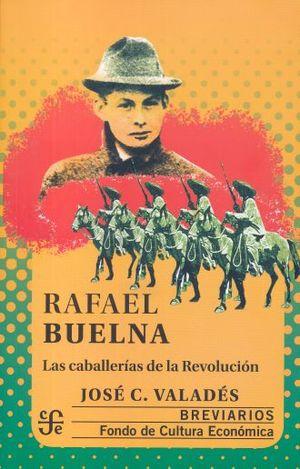 RAFAEL BUELNA. LAS CABALLERIAS DE LA REVOLUCION