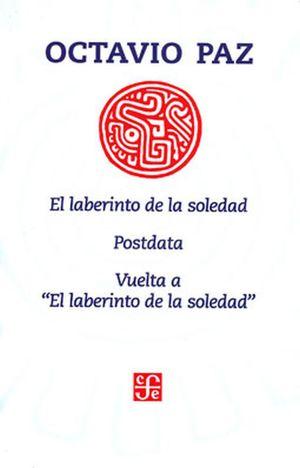 LABERINTO DE LA SOLEDAD, EL /  POSTDATA / VUELTA A EL LABERINTO DE LA SOLEDAD