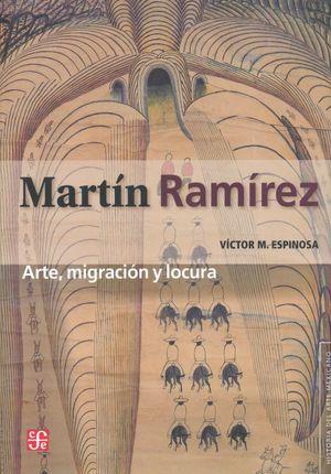 MARTIN RAMIREZ. ARTE MIGRACION Y LOCURA