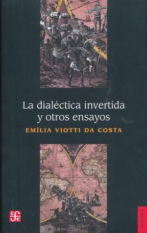 DIALECTICA INVERTIDA Y OTROS ENSAYOS, LA