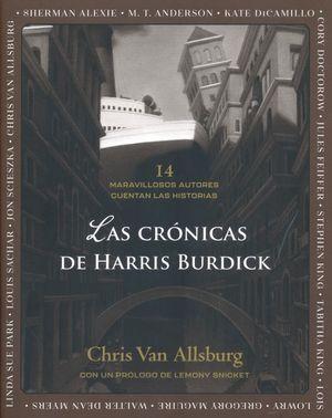 CRONICAS DE HARRIS BURDICK, LAS. 14 MARAVILLOSOS AUTORES CUENTAN LAS HISTORIAS