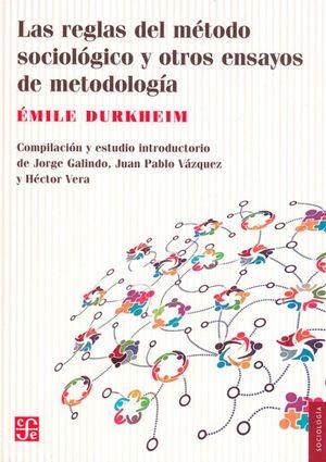 REGLAS DEL METODO SOCIOLOGICO Y OTROS ENSAYOS DE METODOLOGIA, LA / 2 ED.