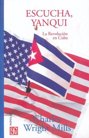 ESCUCHA YANQUI. LA REVOLUCION EN CUBA / 3 ED.