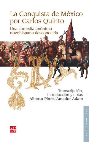 La conquista de México por Carlos Quinto