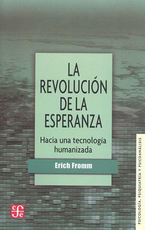 La revolución de la esperanza. Hacia una tecnología humanizada / 2 ed.