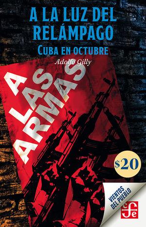 A la luz del relámpago. Cuba en Octubre