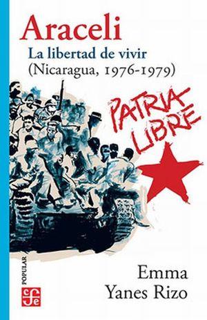 Araceli. La libertad de vivir (Nicaragua, 1976-1979)