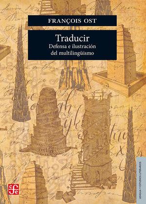 Traducir. Defensa e ilustración del multilingüismo