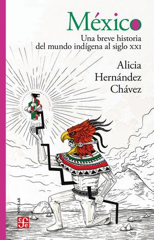 México. Una breve historia del mundo indígena al siglo XXI