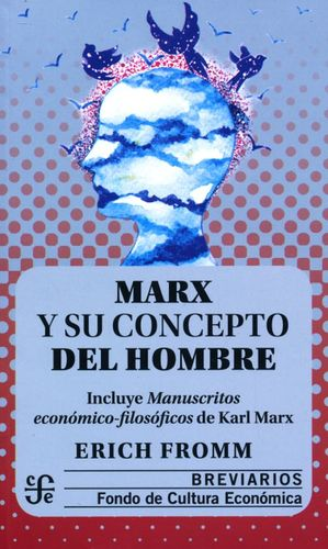 Marx y su concepto del hombre / 2 ed.