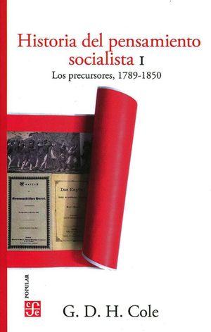 Historia del pensamiento socialista I. Los precursores, 1789-1850 / 2 ed.