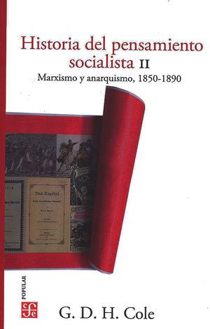 Historia del pensamiento socialista / vol. 2. Marxismo y anarquismo, 1850-1890 / 2 ed.