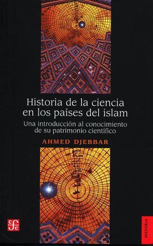 Historia de la ciencia en los países del islam. Una introducción al conocimiento de su patrimonio científico