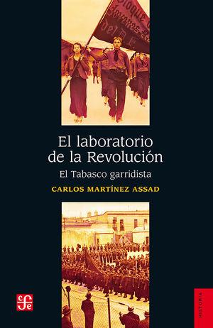 El laboratorio de la Revolución. El Tabasco garridista