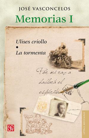 Memorias I. Ulises criollo / La tormenta