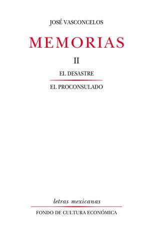 Memorias II. El desastre / El proconsulado