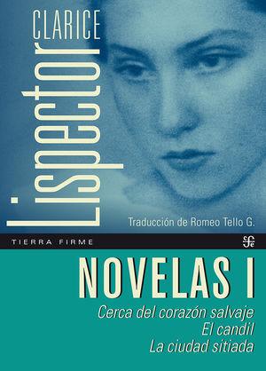 Novelas I. Cerca del corazón salvaje / El candil / La ciudad sitiada
