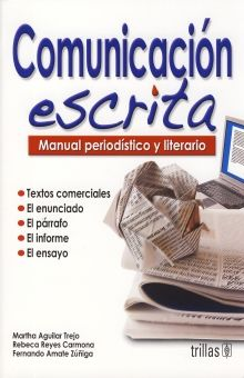 COMUNICACION ESCRITA. MANUAL PERIODISTICO Y LITERARIO