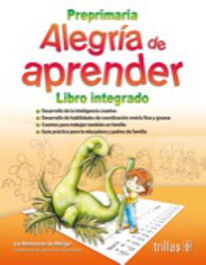 ALEGRIA DE APRENDER LIBRO INTEGRADO. PREESCOLAR
