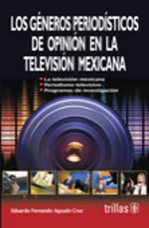 GENEROS PERIODISTICOS DE OPINION EN LA TELEVISION MEXICANA, LOS