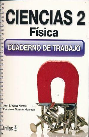 CIENCIAS 2 FISICA. CUADERNO DE TRABAJO SECUNDARIA